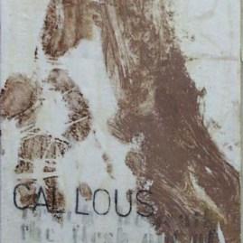 """CALLOUS HANDS"" Body Print text"